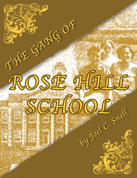 The Gang of Rose Hill School by Joel Snell
